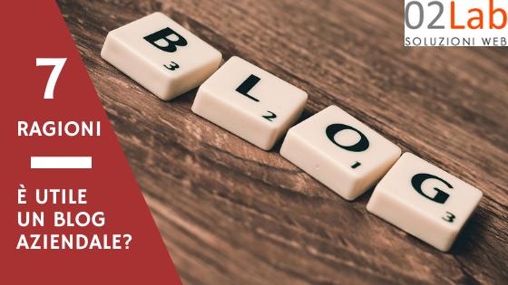 Blog Aziendale: 7 ragioni per avere un blog aziendale